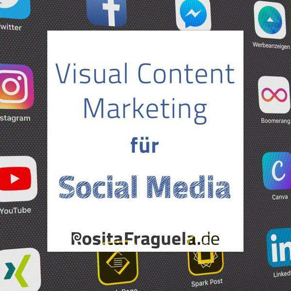 Visual Content Marketing für Social Media – Blog, Blogbeitrag, Headerbild, Pinterest