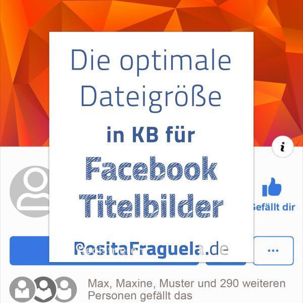 Dateigröße für Facebook Titlelbild in KB, Datenmenge, jpg, Größe Titelbilder