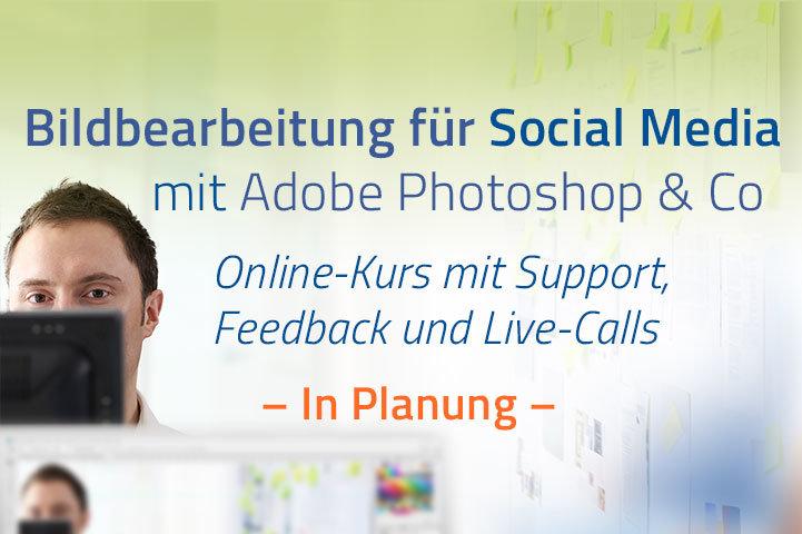 Bilder für Social Media aufbereiten, optimieren, sichern mit Adobe Photoshop, Bridge, Spark, Canva
