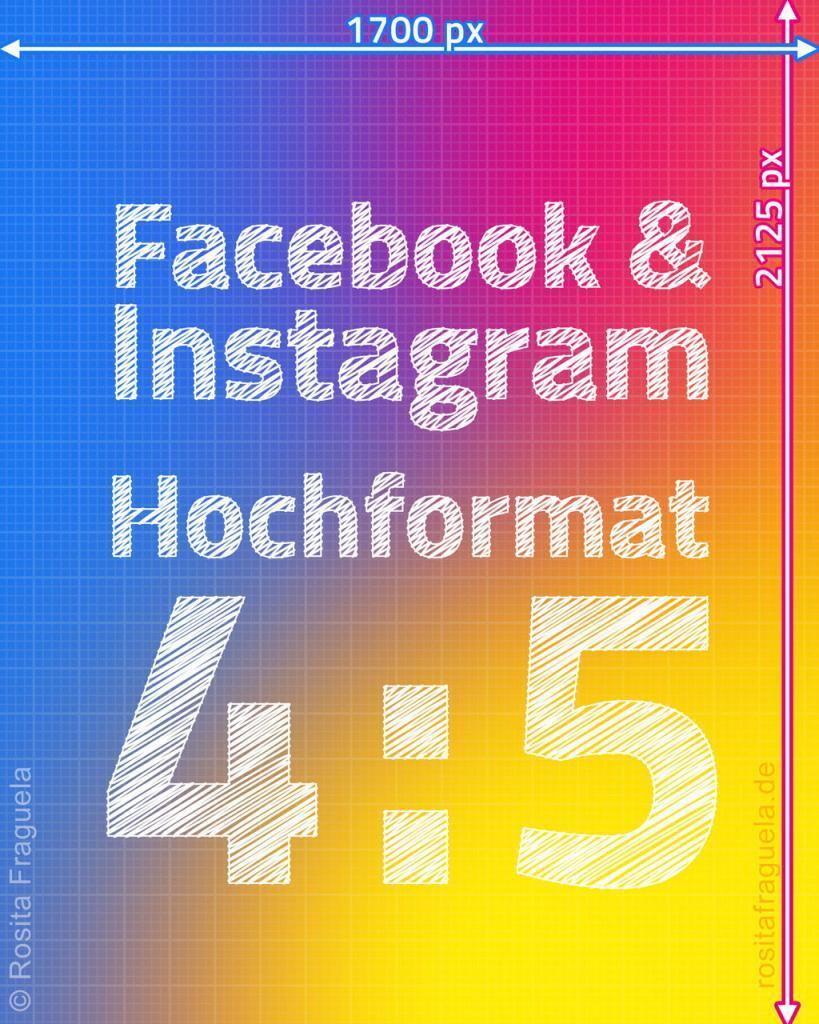 Das optimale Bildformat für hochformatige Bilder im Facebook und Instagram Feed 2021 – Bildgröße Breite x Höhe in Pixel